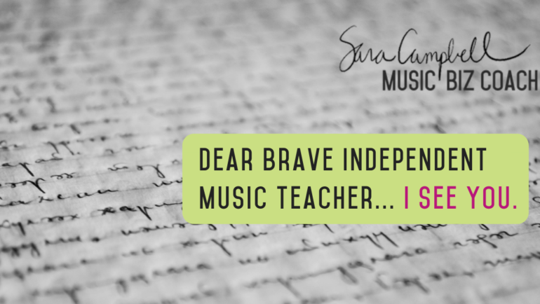 Dear Brave Independent Music Teacher…