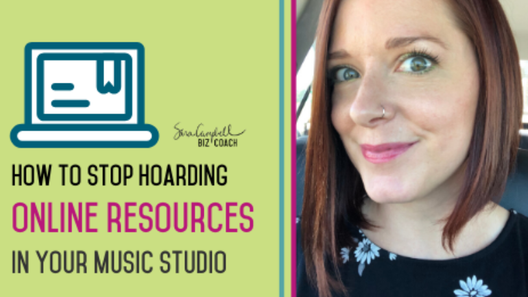 How to Stop Hoarding Online Resources in Your Music Studio Business